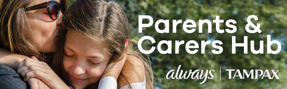 Mother hugging and kissing young girls with Parents & Carers Hub and Always and Tampax logos